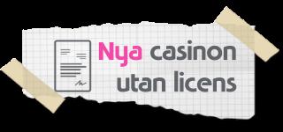 Nya casinon utan licens